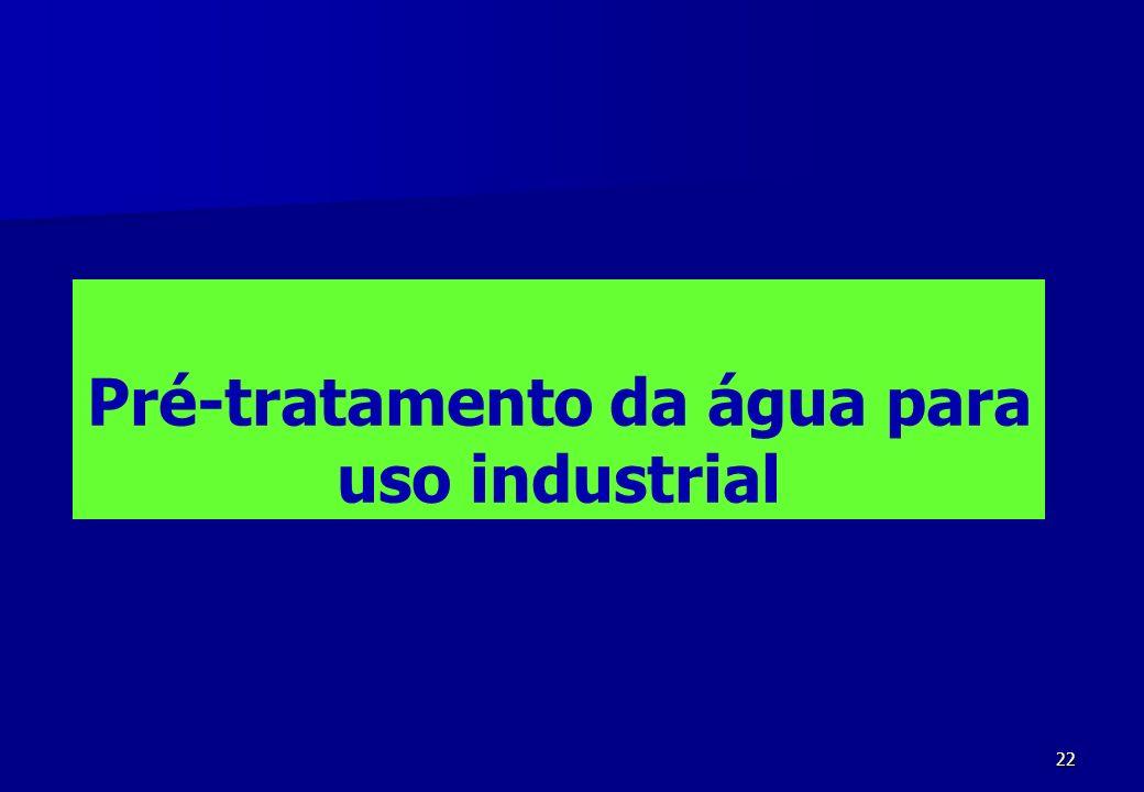 Pré-tratamento da água para uso industrial