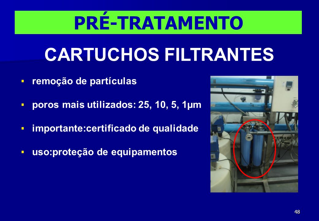 PRÉ-TRATAMENTO CARTUCHOS FILTRANTES remoção de partículas