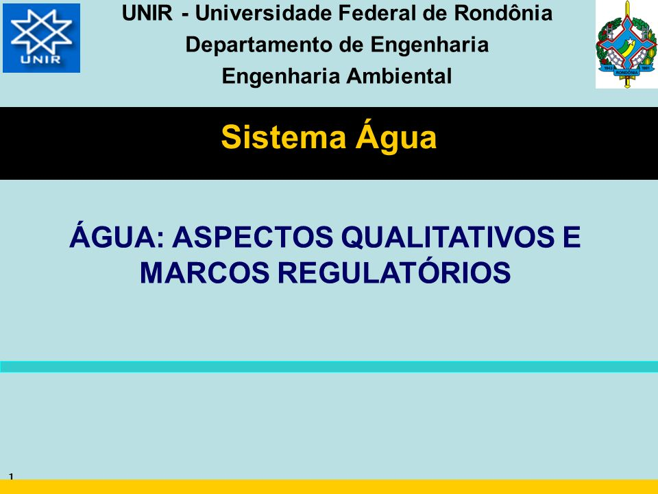 Sistema Água ÁGUA: ASPECTOS QUALITATIVOS E MARCOS REGULATÓRIOS