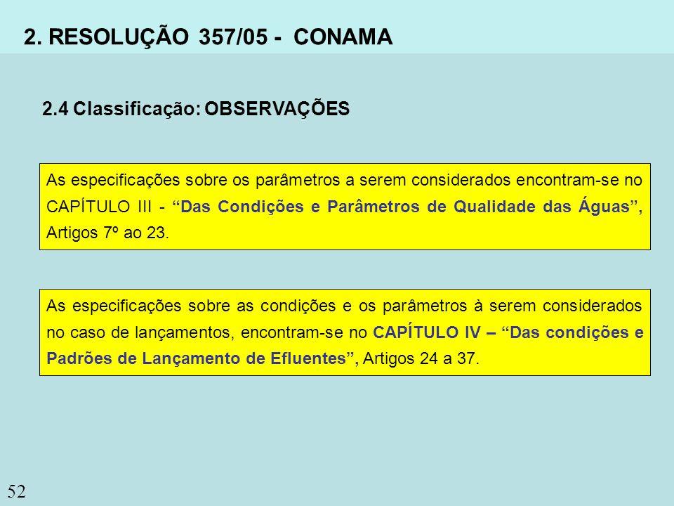 2. RESOLUÇÃO 357/05 - CONAMA 2.4 Classificação: OBSERVAÇÕES