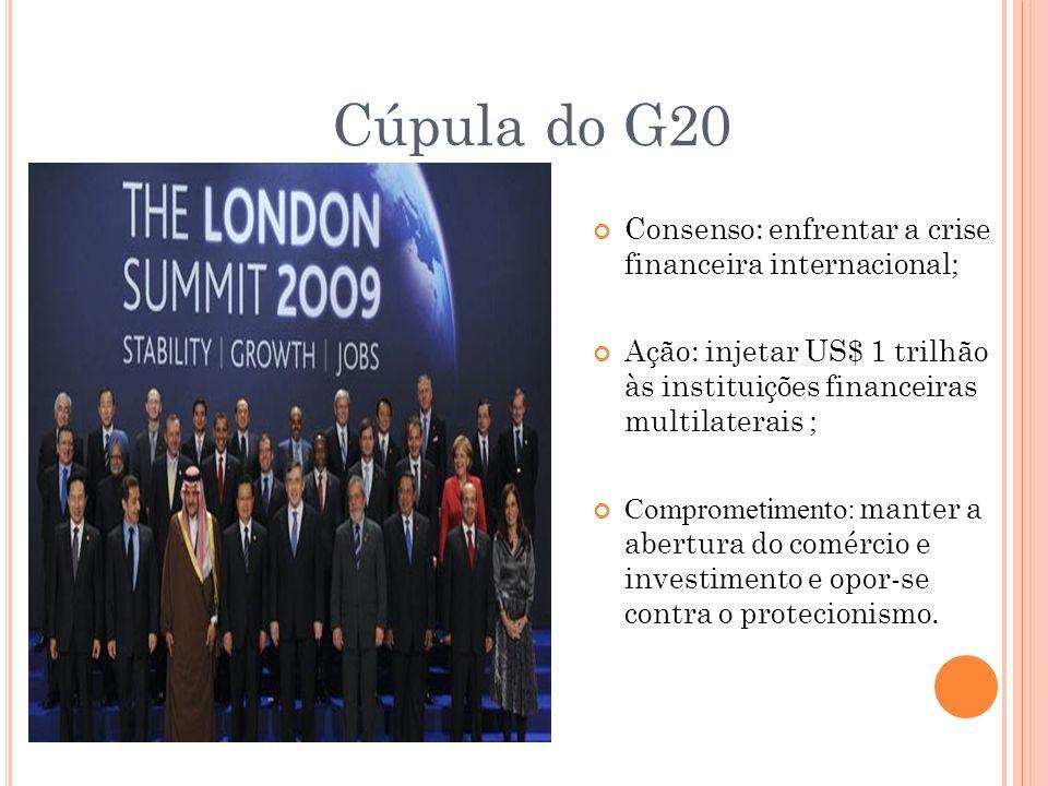 Cúpula do G20 Consenso: enfrentar a crise financeira internacional;