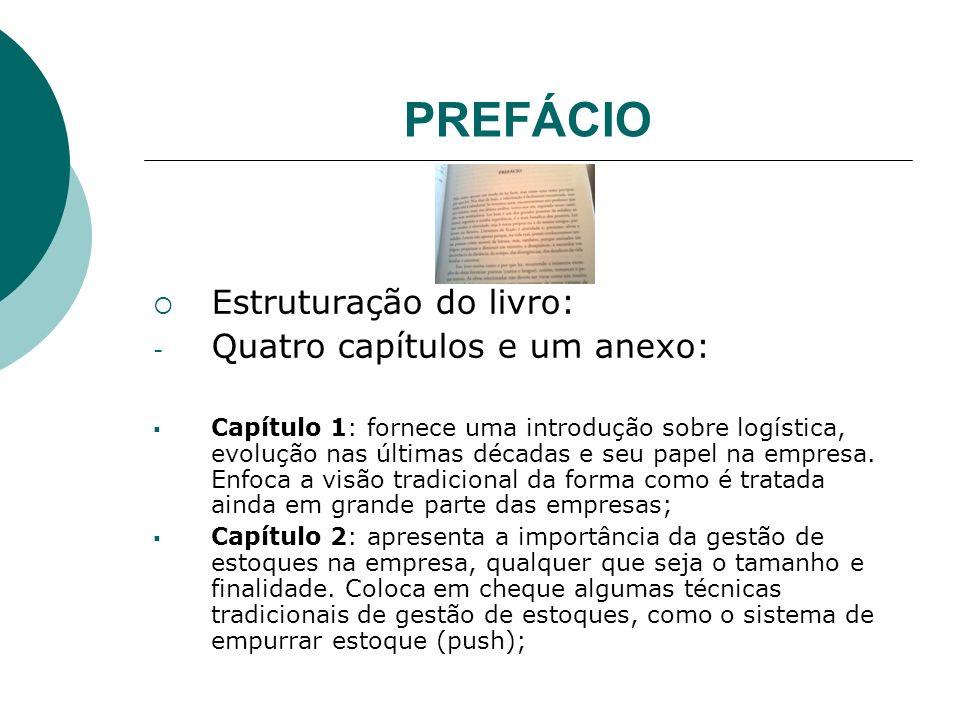 PREFÁCIO Estruturação do livro: Quatro capítulos e um anexo: