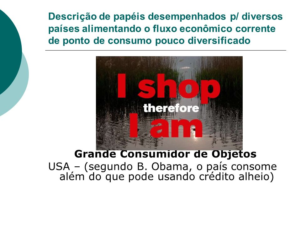 Grande Consumidor de Objetos