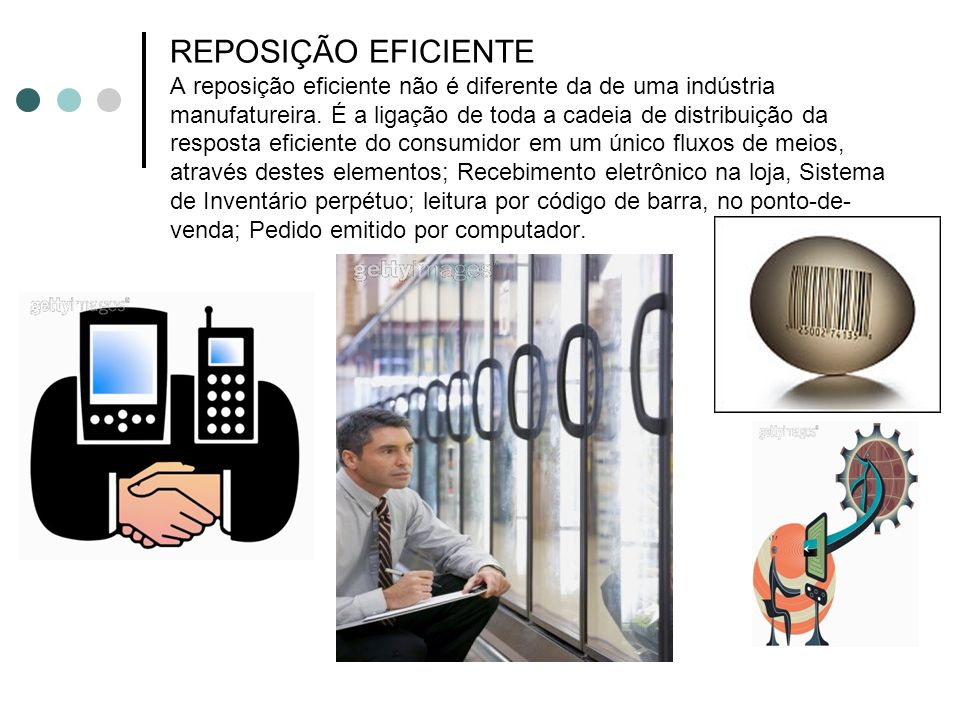 REPOSIÇÃO EFICIENTE A reposição eficiente não é diferente da de uma indústria manufatureira.