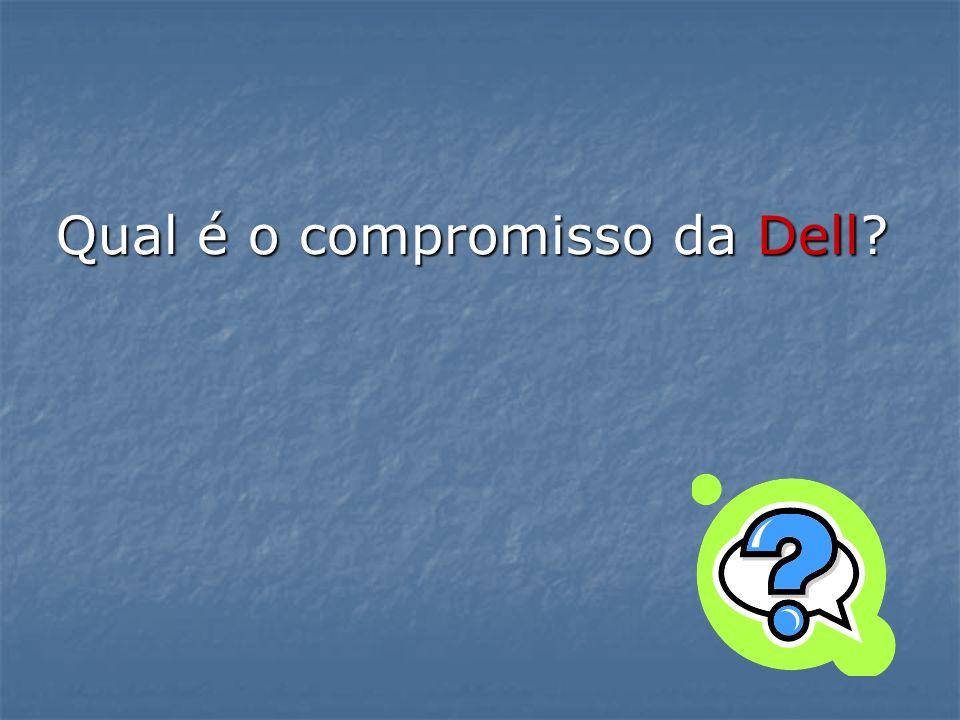 Qual é o compromisso da Dell