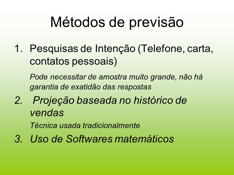 Métodos de previsão Pesquisas de Intenção (Telefone, carta, contatos pessoais)