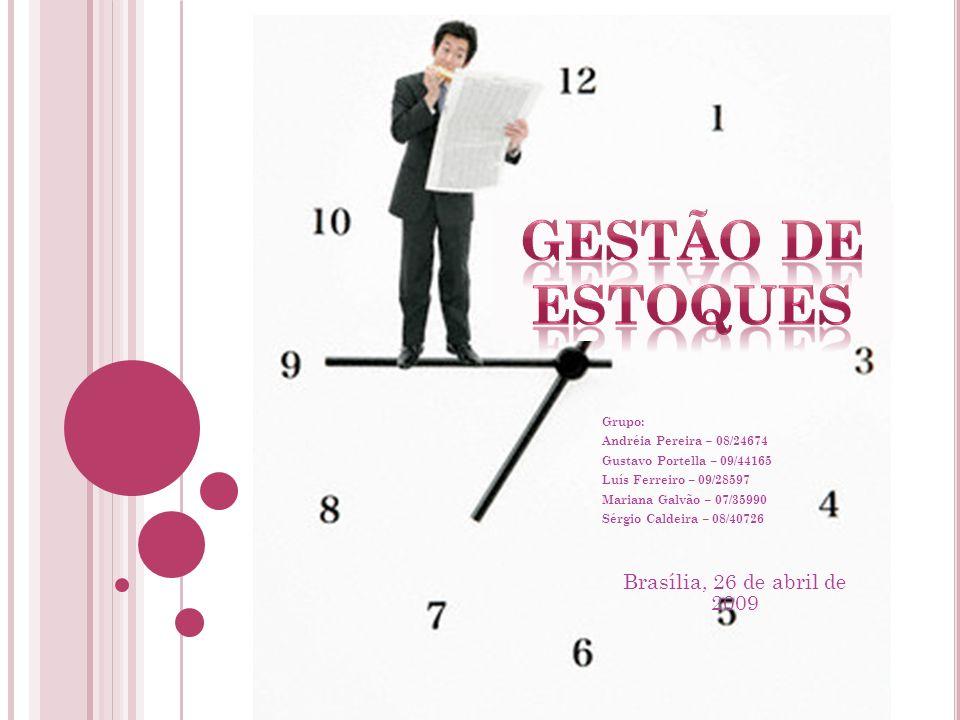 Gestão de estoques Brasília, 26 de abril de 2009 Grupo:
