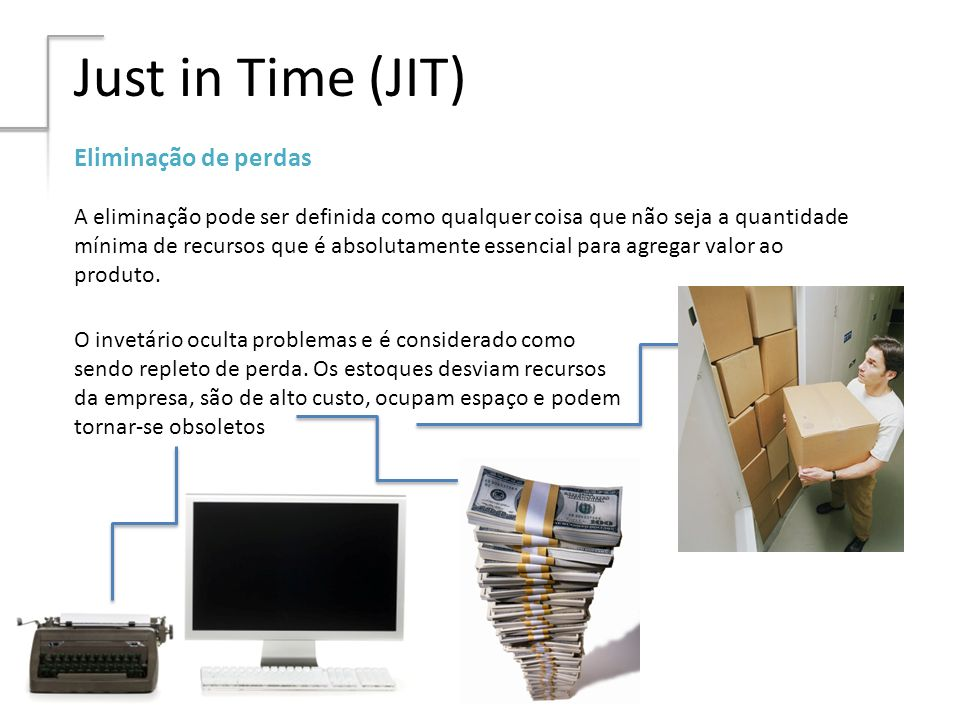 Just in Time (JIT) Eliminação de perdas