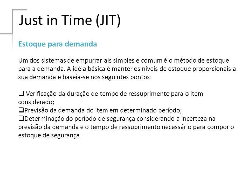 Just in Time (JIT) Estoque para demanda