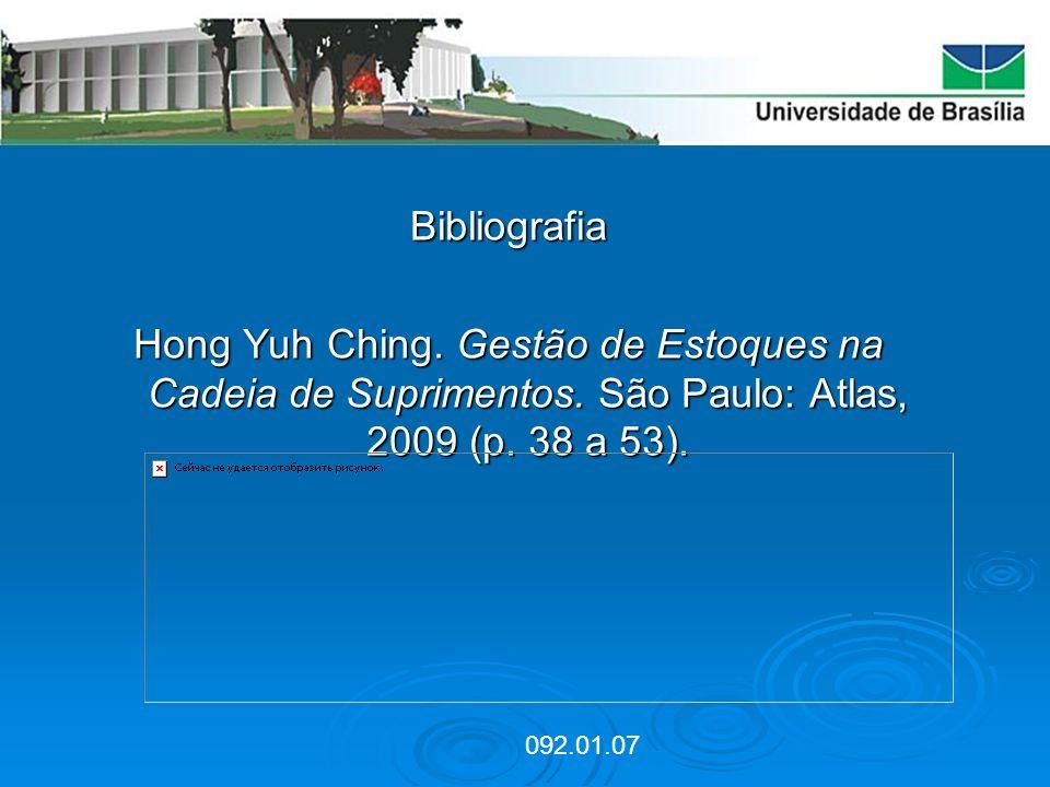 Bibliografia Hong Yuh Ching. Gestão de Estoques na Cadeia de Suprimentos. São Paulo: Atlas, 2009 (p. 38 a 53).