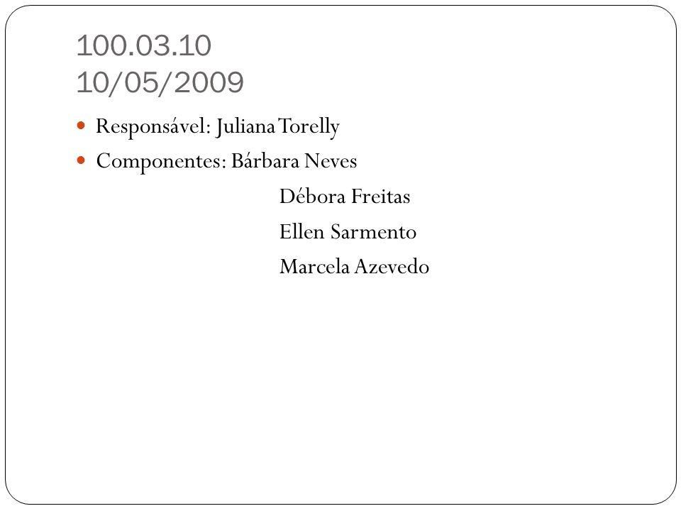 100.03.10 10/05/2009 Responsável: Juliana Torelly