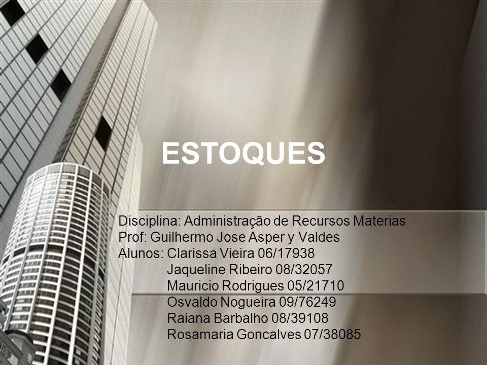 ESTOQUES Disciplina: Administração de Recursos Materias