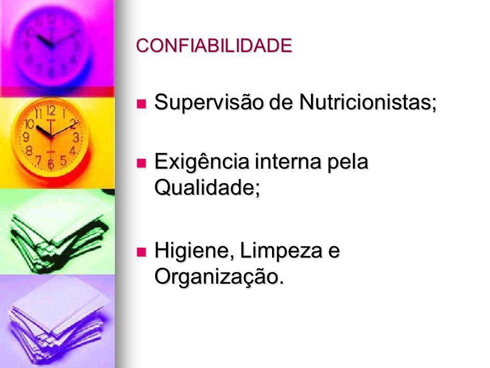 Supervisão de Nutricionistas; Exigência interna pela Qualidade;