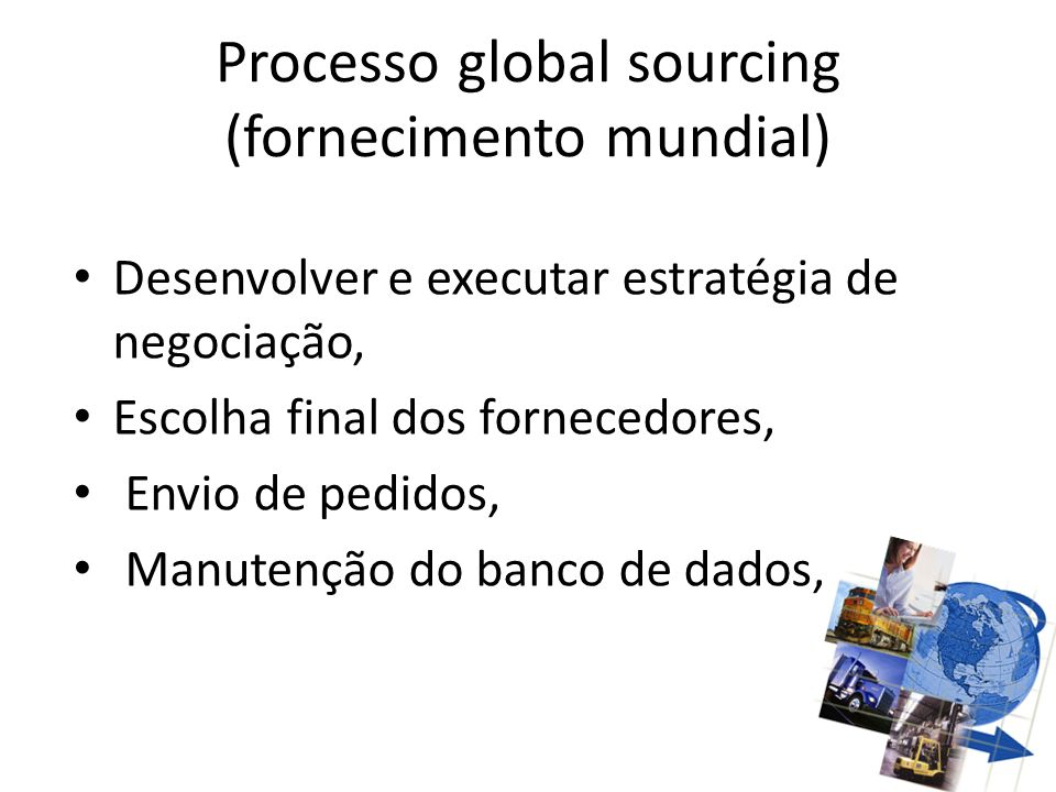 Processo global sourcing (fornecimento mundial)