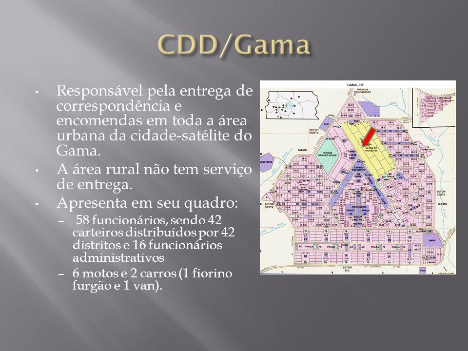 CDD/Gama Responsável pela entrega de correspondência e encomendas em toda a área urbana da cidade-satélite do Gama.