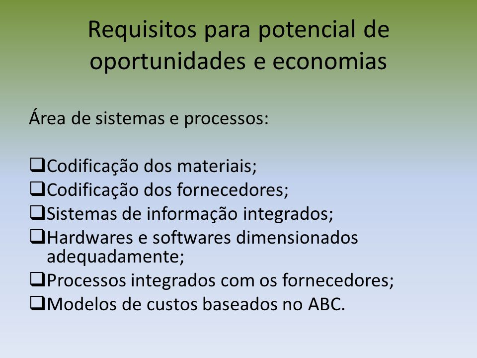 Requisitos para potencial de oportunidades e economias