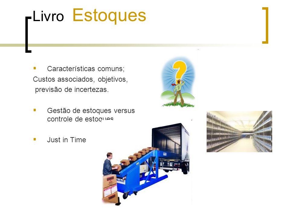 Livro Estoques Características comuns; Custos associados, objetivos,