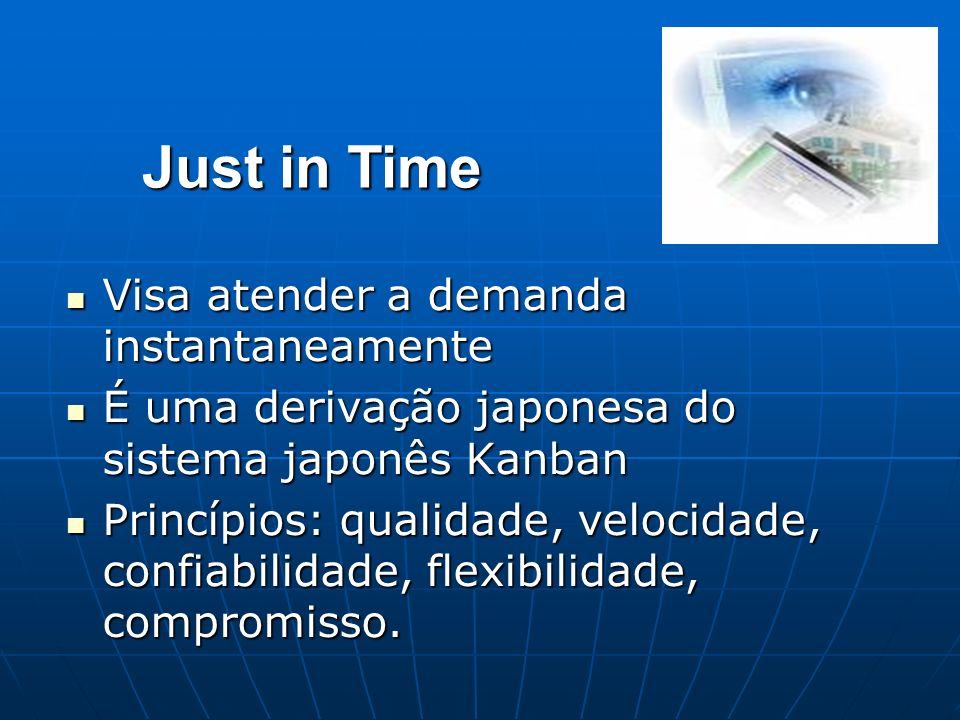 Just in Time Visa atender a demanda instantaneamente