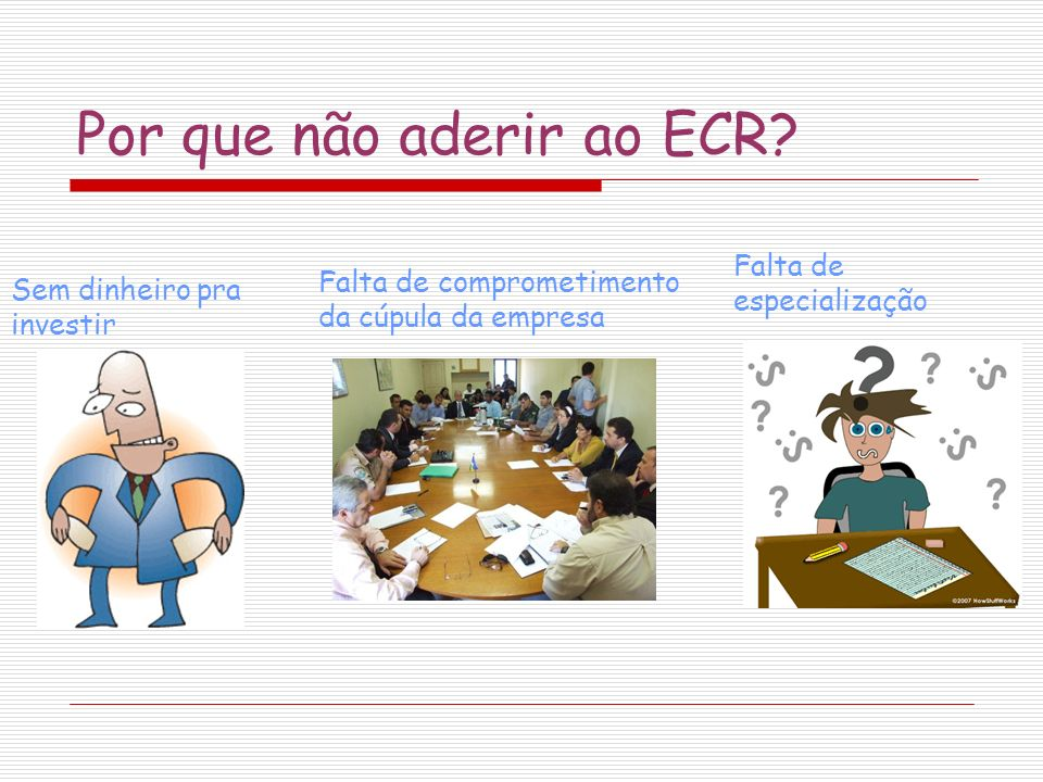 Por que não aderir ao ECR