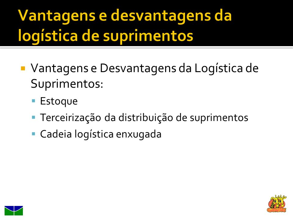 Vantagens e desvantagens da logística de suprimentos