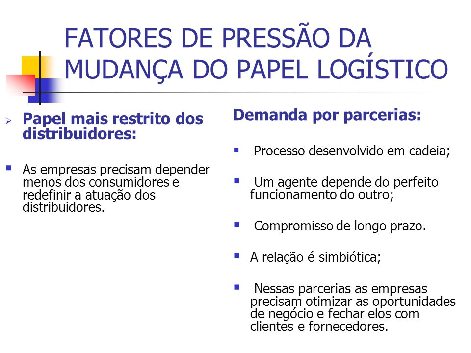 FATORES DE PRESSÃO DA MUDANÇA DO PAPEL LOGÍSTICO