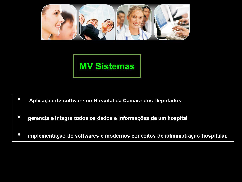 MV Sistemas Aplicação de software no Hospital da Camara dos Deputados