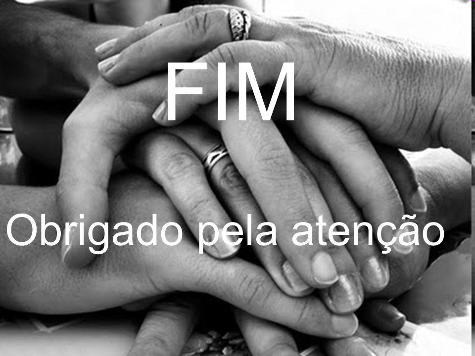FIM Obrigado pela atenção