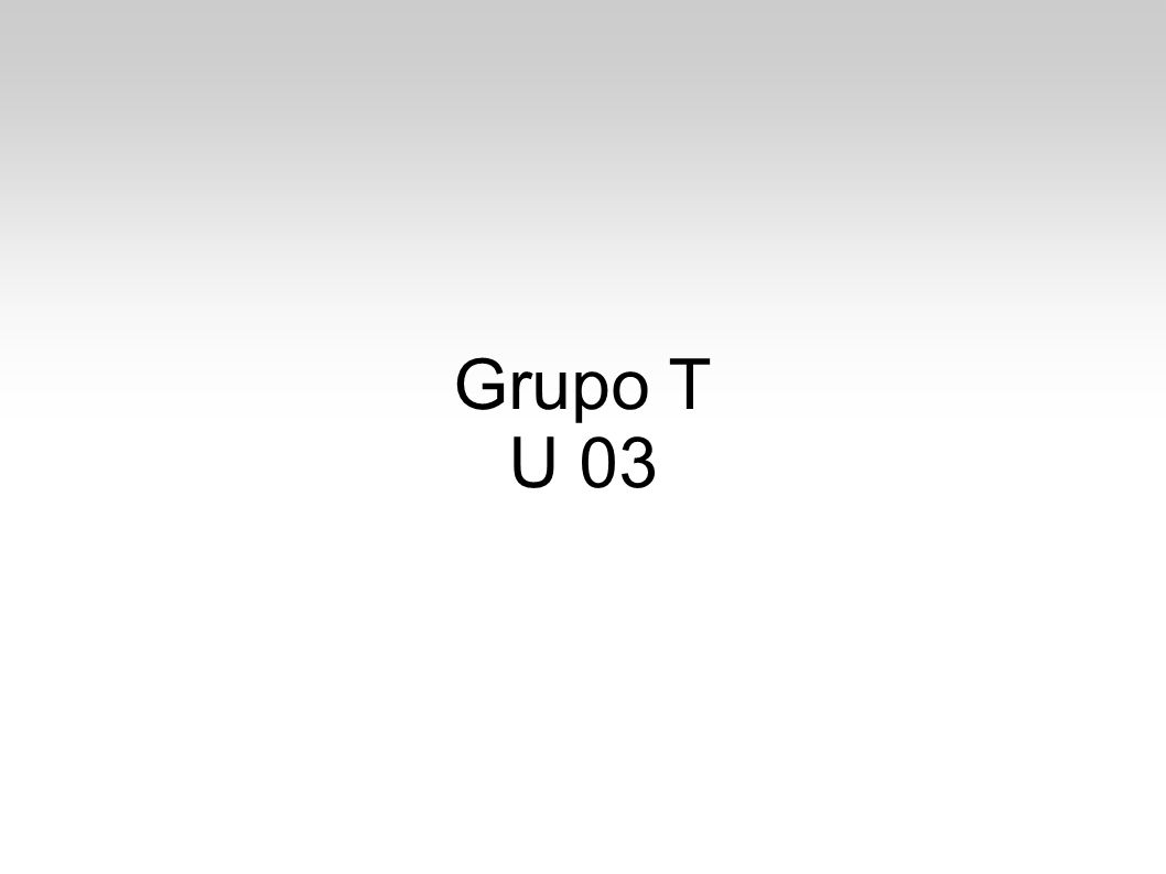 Grupo T U 03