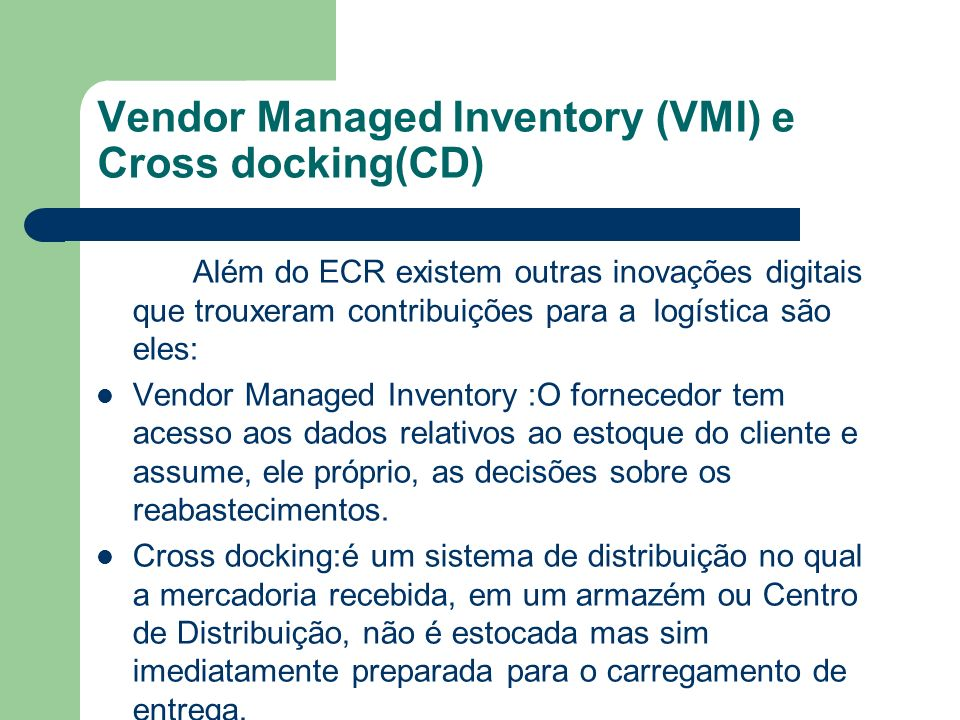 Vendor Managed Inventory (VMI) e Cross docking(CD)