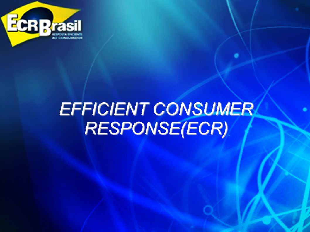 EFFICIENT CONSUMER RESPONSE(ECR)