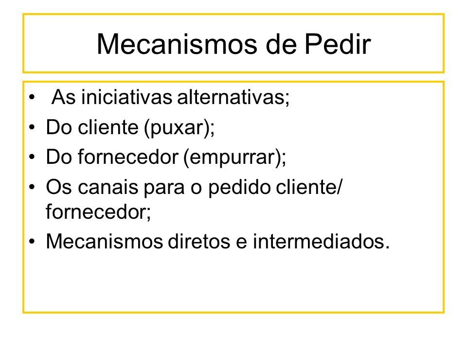 Mecanismos de Pedir As iniciativas alternativas; Do cliente (puxar);