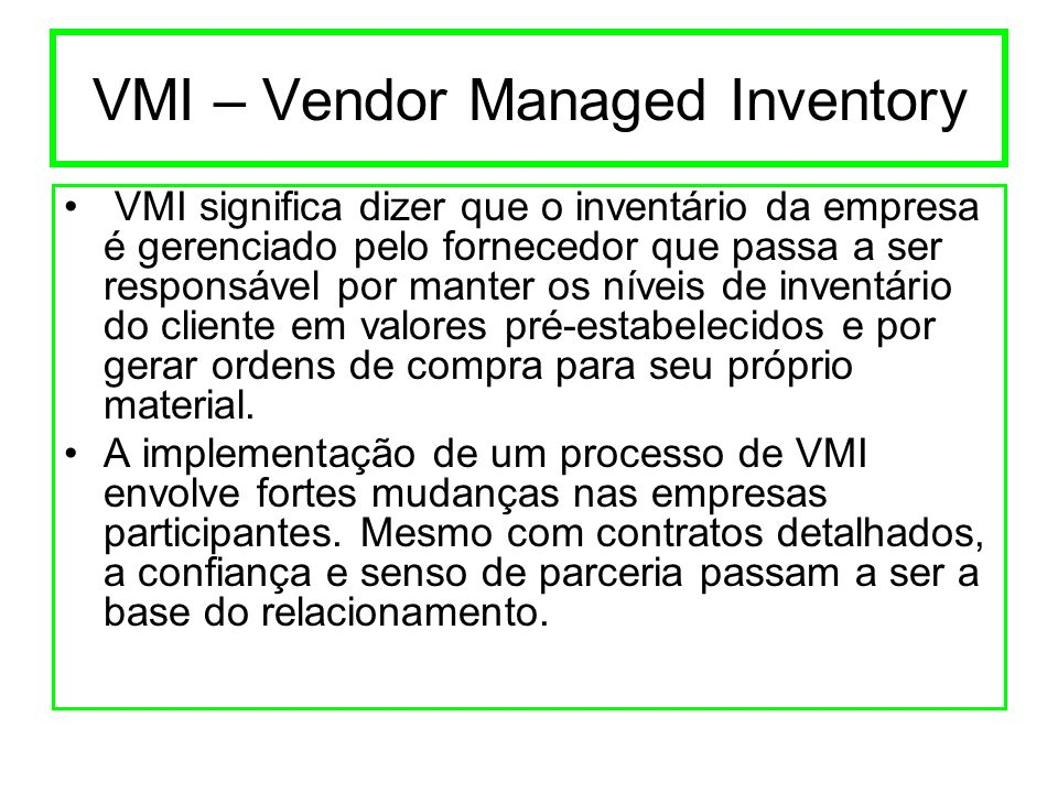 VMI – Vendor Managed Inventory