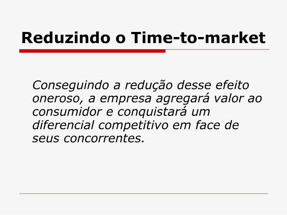 Reduzindo o Time-to-market