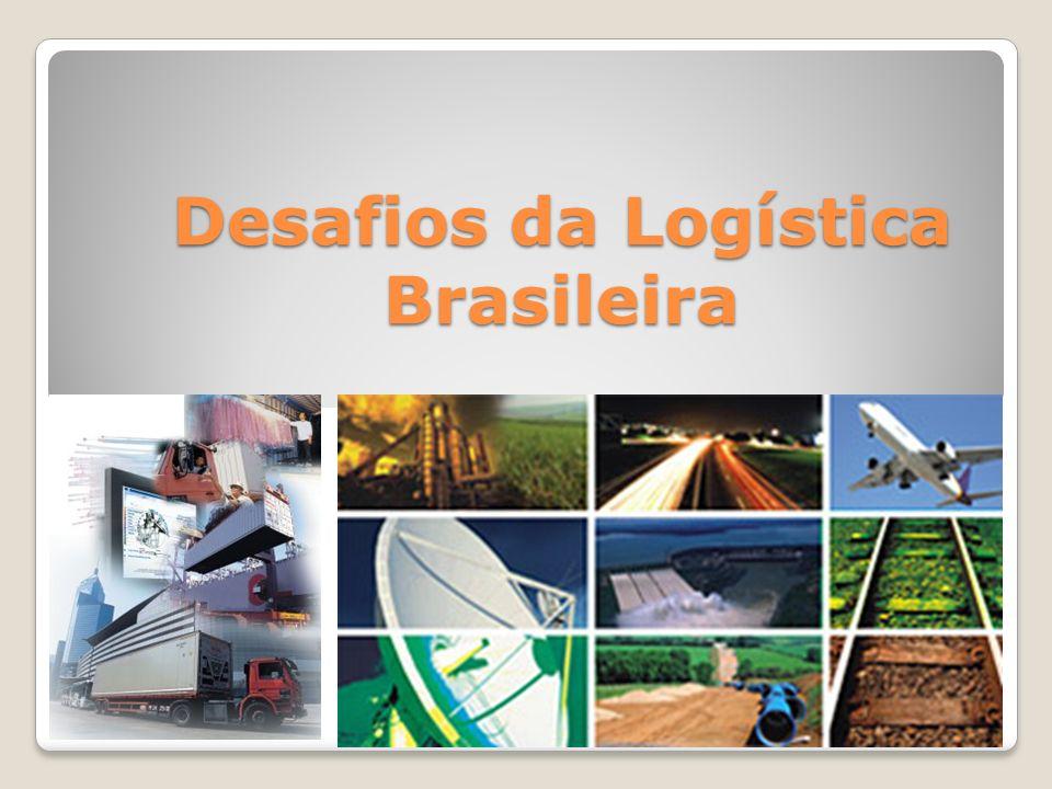 Desafios da Logística Brasileira