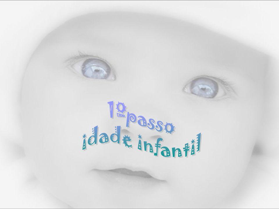 1ºpasso idade infantil