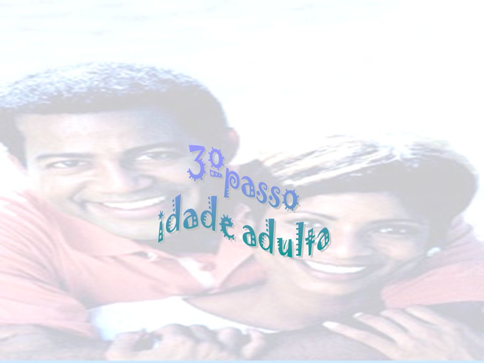 3ºpasso idade adulta