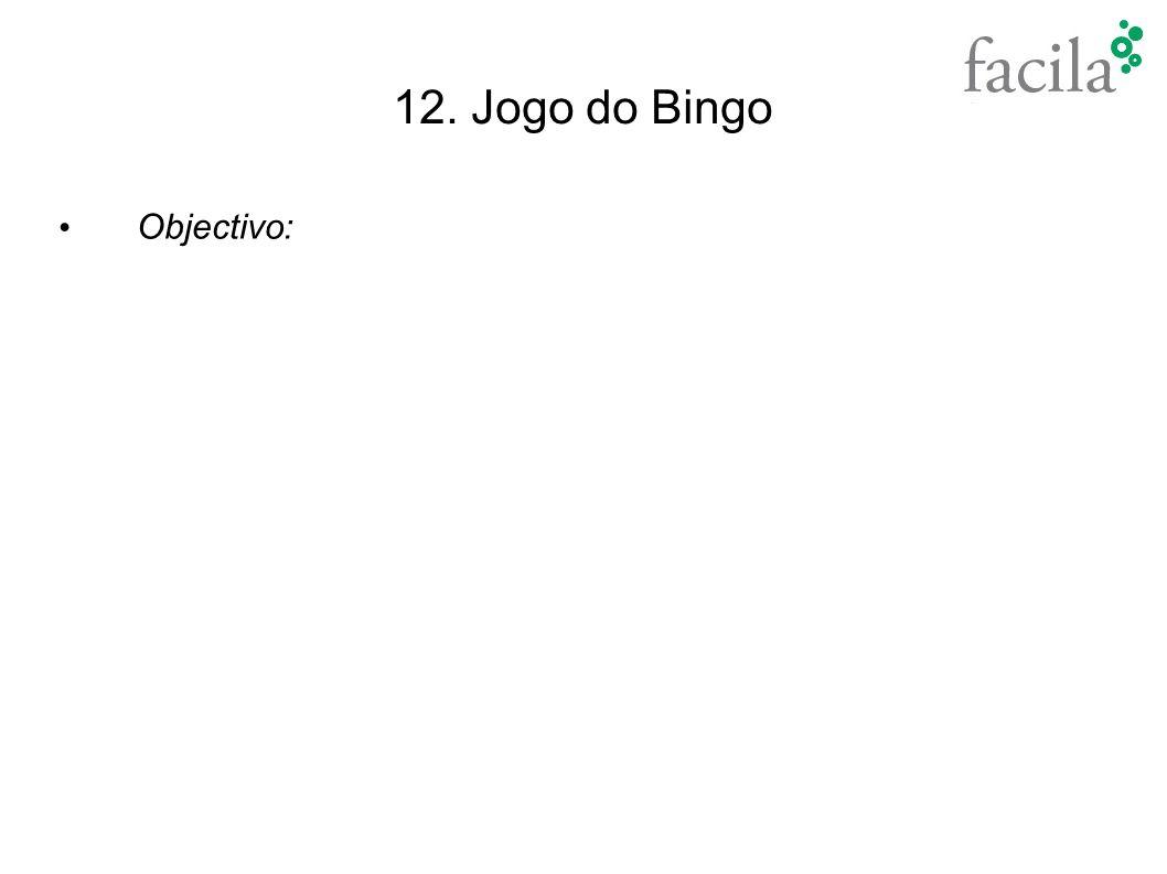 12. Jogo do Bingo Objectivo: