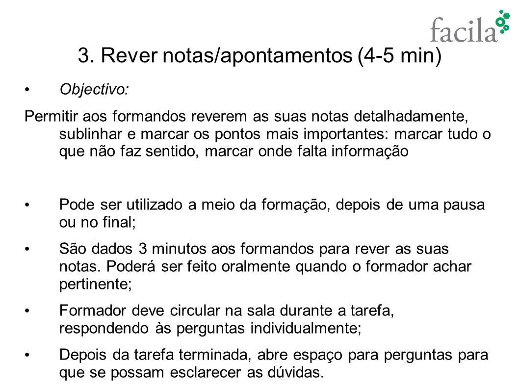 3. Rever notas/apontamentos (4-5 min)