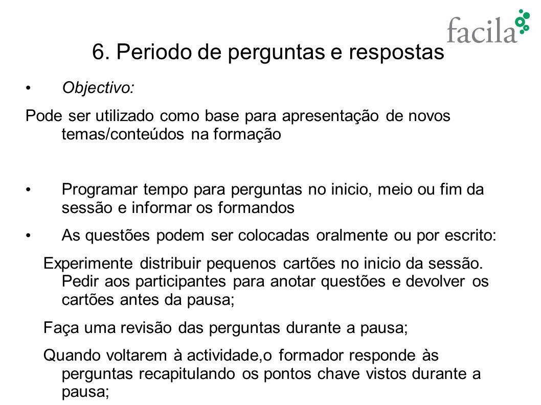 6. Periodo de perguntas e respostas