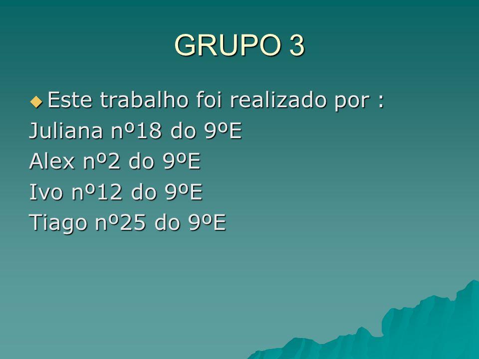 GRUPO 3 Este trabalho foi realizado por : Juliana nº18 do 9ºE
