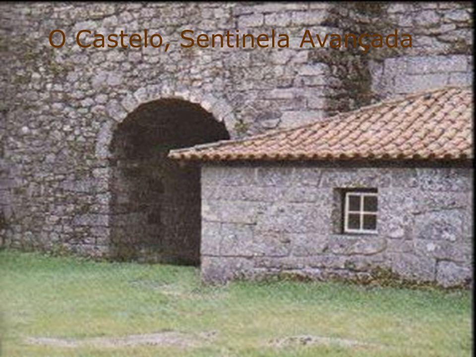 O Castelo, Sentinela Avançada