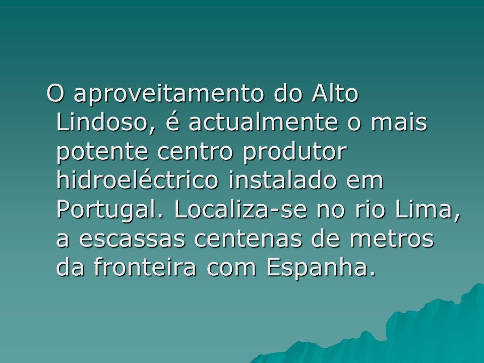 O aproveitamento do Alto Lindoso, é actualmente o mais potente centro produtor hidroeléctrico instalado em Portugal.