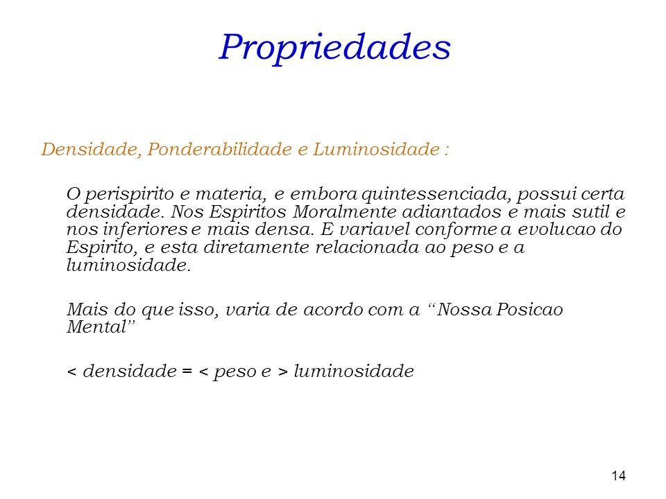 Propriedades Densidade, Ponderabilidade e Luminosidade :