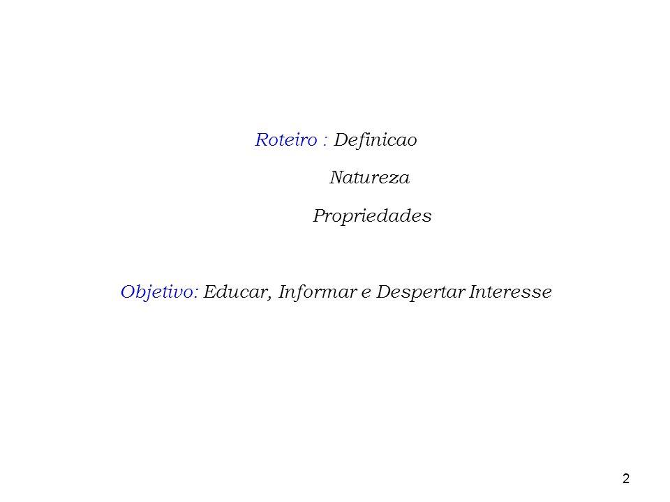 Objetivo: Educar, Informar e Despertar Interesse