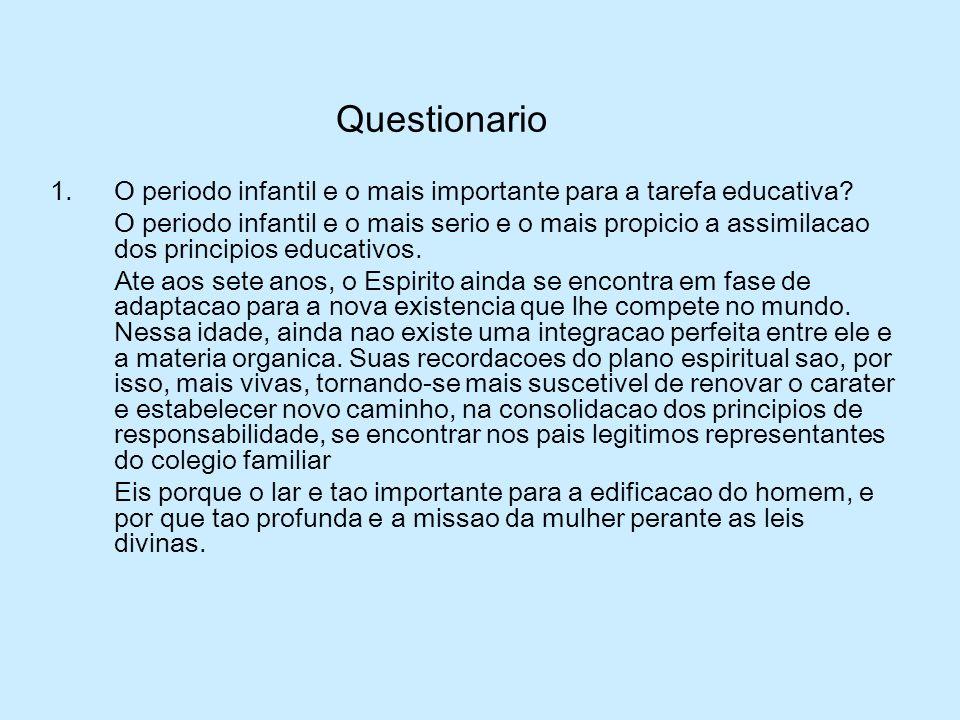 Questionario O periodo infantil e o mais importante para a tarefa educativa