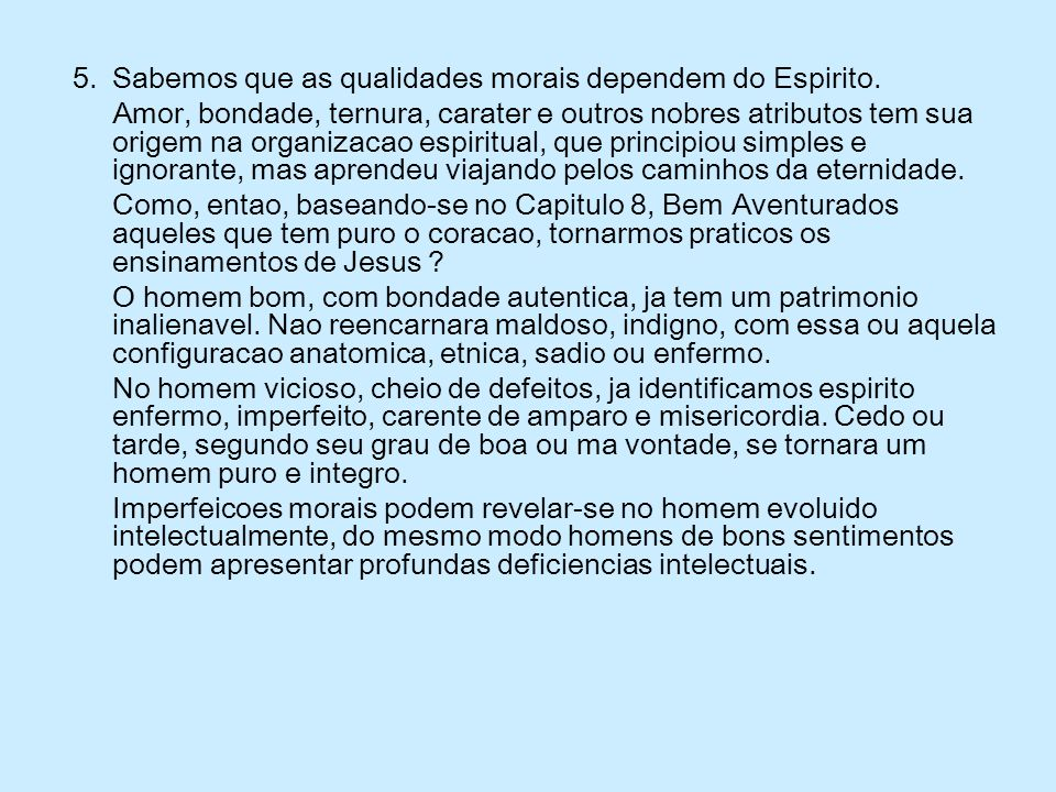 5. Sabemos que as qualidades morais dependem do Espirito.