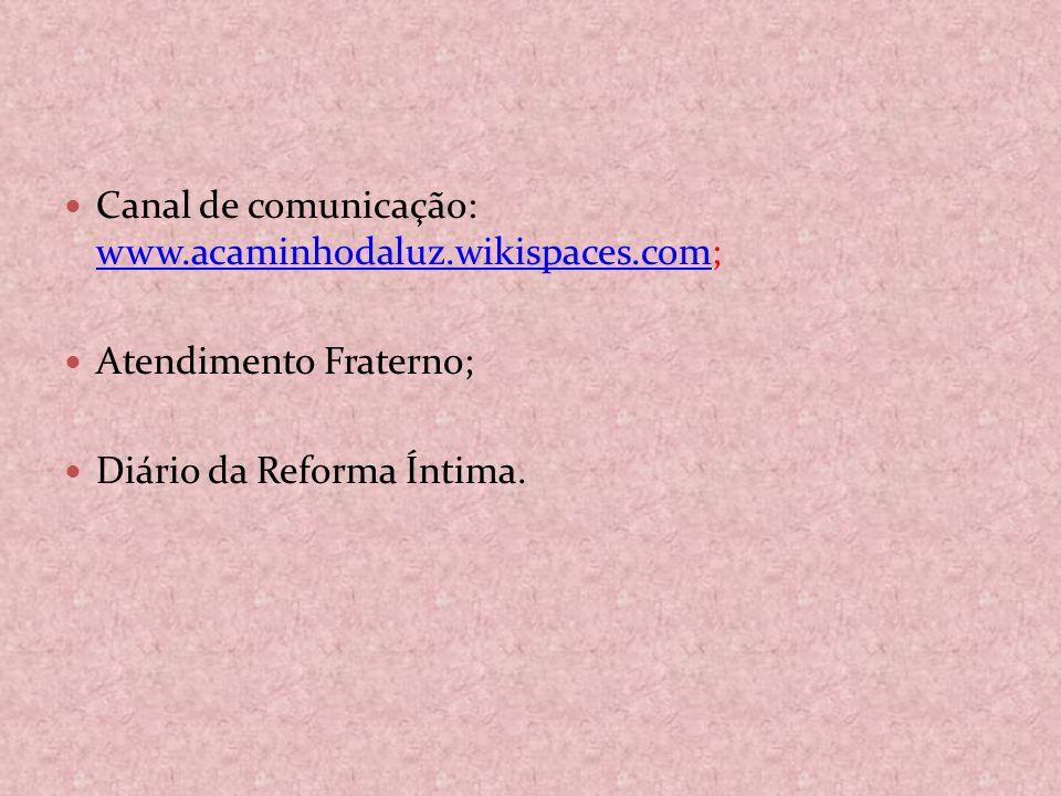 Canal de comunicação: www.acaminhodaluz.wikispaces.com;