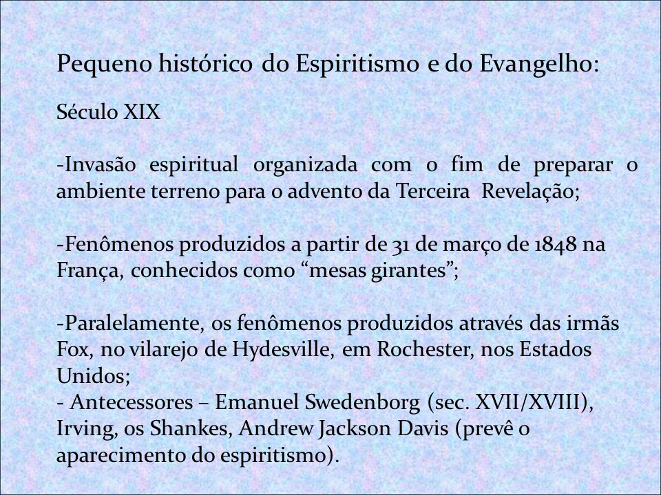 Pequeno histórico do Espiritismo e do Evangelho: