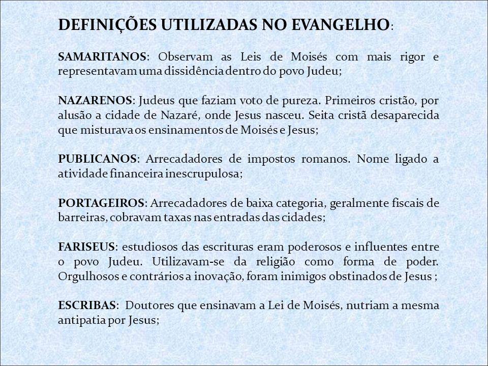 DEFINIÇÕES UTILIZADAS NO EVANGELHO:
