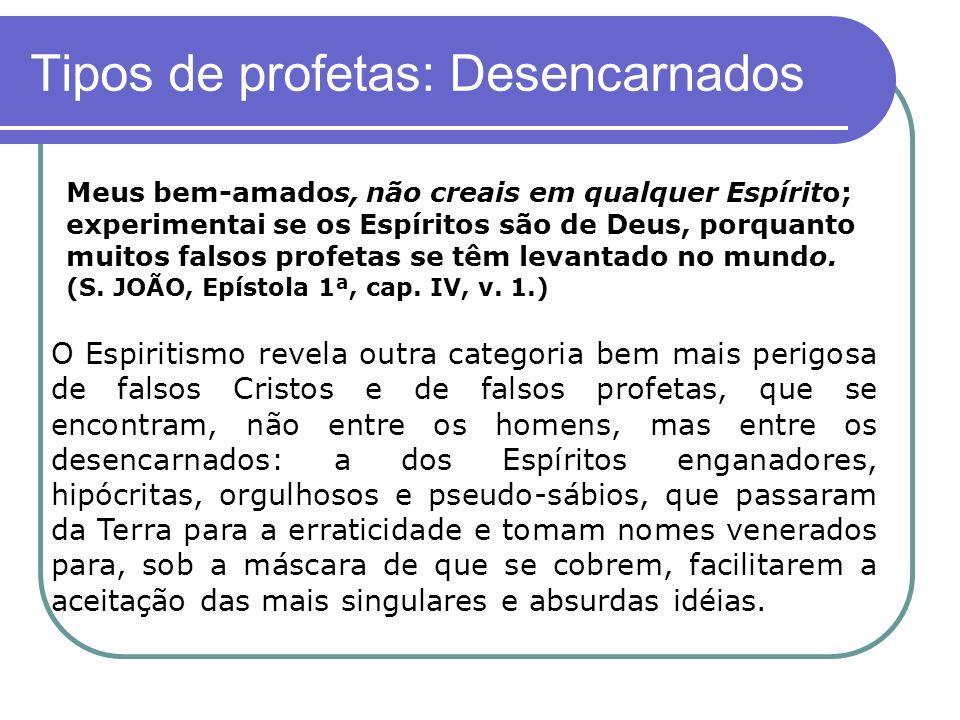 Tipos de profetas: Desencarnados